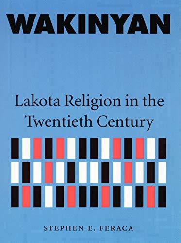 9780803269057: Wakinyan: Lakota Religion in the Twentieth Century