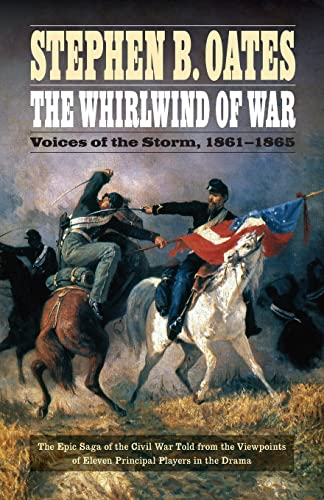 The Whirlwind of War: Voices of the Storm, 1861-1865 (0803269307) by Oates, Stephen B.