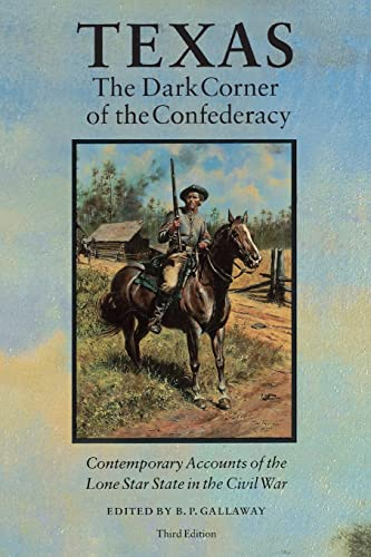 9780803270367: Texas, the Dark Corner of the Confederacy: Contemporary Accounts of the Lone Star State in the Civil War (Third Edition)