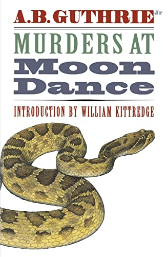 Murders at Moon Dance: A. B. Guthrie Jr.