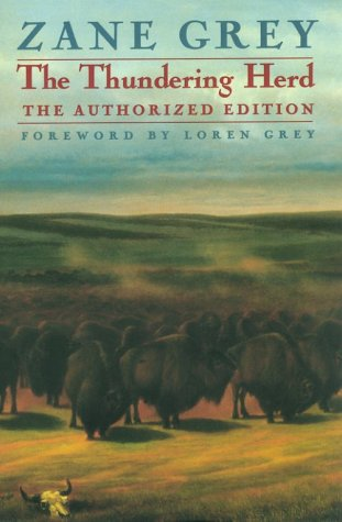 9780803270657: The Thundering Herd (The Authorized Edition) (Zane Grey Western)