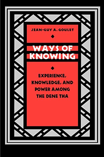 9780803270749: Ways of Knowing: Experience, Knowledge, and Power among the Dene Tha (Linguistics, and Culture)