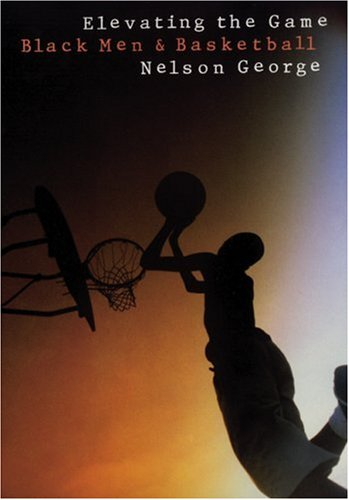 9780803270855: Elevating the Game: Black Men and Basketball