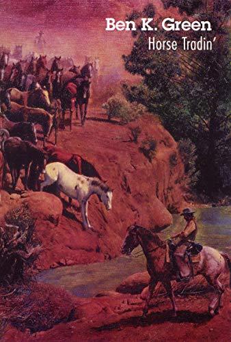 Horse Tradin': Green, Ben K.