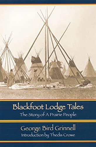 9780803271098: Blackfoot Lodge Tales: The Story of a Prairie People