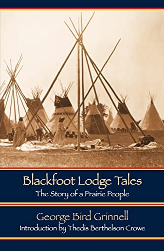 9780803271098: Blackfoot Lodge Tales (Second Edition): The Story of a Prairie People