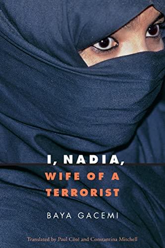 I, Nadia, Wife of a Terrorist: Baya Gacemi