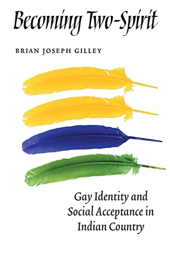 9780803271265: Becoming Two-Spirit: Gay Identity and Social Acceptance in Indian Country
