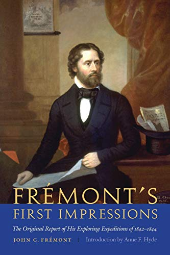 9780803271357: Frémont's First Impressions: The Original Report of His Exploring Expeditions of 1842-1844