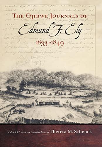 The Ojibwe Journals of Edmund F. Ely, 1833-1849 (Hardback): Edmund F. Ely