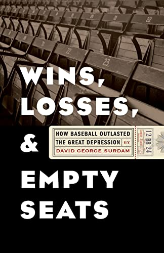 9780803271791: Wins, Losses, and Empty Seats: How Baseball Outlasted the Great Depression