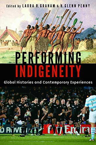 9780803271951: Performing Indigeneity: Global Histories and Contemporary Experiences