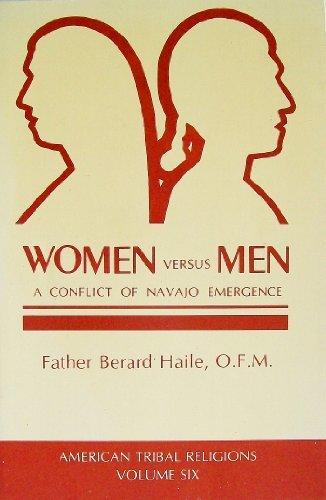 Women Versus Men: A Conflict of Navajo Emergence- The Curly To Aheedliinii Version (American Tribal...