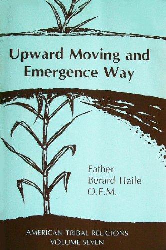 The Upward Moving and Emergence Way: The Gishin Biye Version (American Tribal Religions Vol. 7): ...