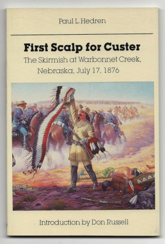 9780803272354: First Scalp for Custer: The Skirmish at Warbonnet Creek, Nebraska, July 17, 1876 (Bison Book)