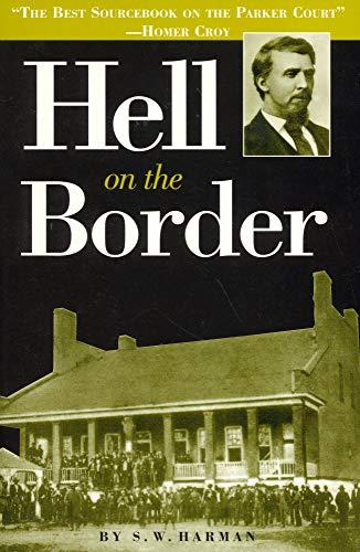 Hell on the Border, He Hanged Eighty-Eight Men: S. W. Harman