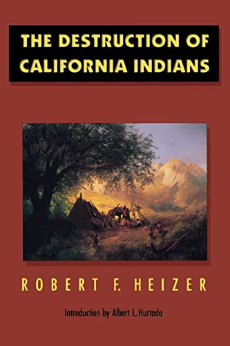 9780803272620: The Destruction of California Indians