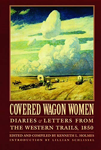 Covered Wagon Women, Volume 2: Diaries and: Editor-Kenneth L. Holmes;