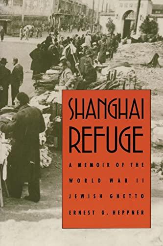9780803272811: Shanghai Refuge: A Memoir of the World War II Jewish Ghetto
