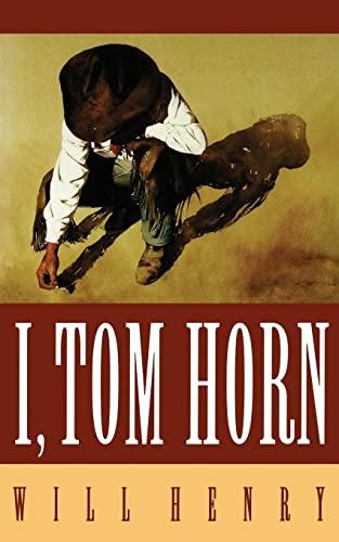 9780803272835: I, Tom Horn