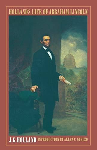 Holland's Life of Abraham Lincoln: J. G. Holland
