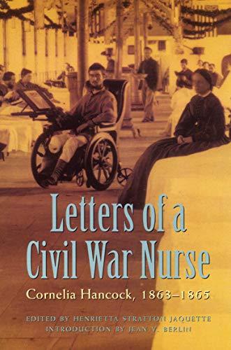 9780803273122: Letters of a Civil War Nurse: Cornelia Hancock, 1863-1865