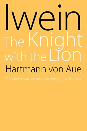 Iwein: The Knight with the Lion (Paperback): Hartmann von Aue
