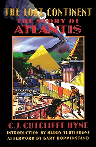 The Lost Continent: The Story of Atlantis: Hyne, C. J.