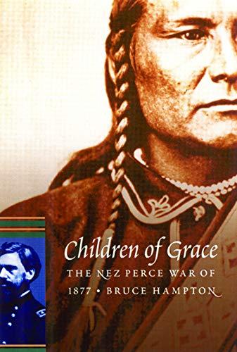 9780803273344: Children of Grace: The Nez Perce War of 1877 (Military Frontier)