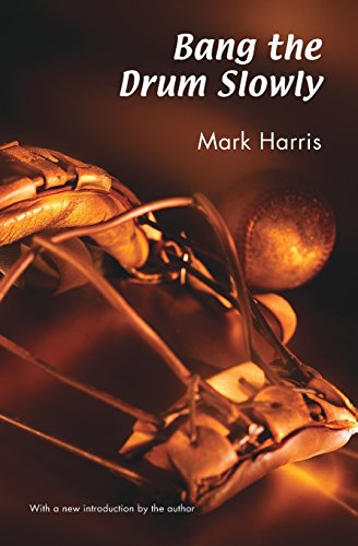9780803273382: Bang the Drum Slowly (Second Edition)