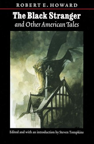 The Black Stranger: And Other American Tales (The Works of Robert E. Howard Series): Robert Ervin ...