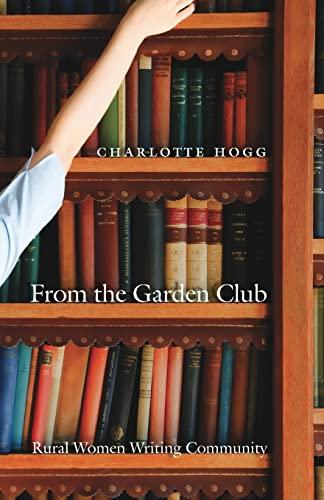 9780803273658: From the Garden Club: Rural Women Writing Community