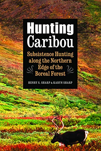 9780803274464: Hunting Caribou: Subsistence Hunting along the Northern Edge of the Boreal Forest