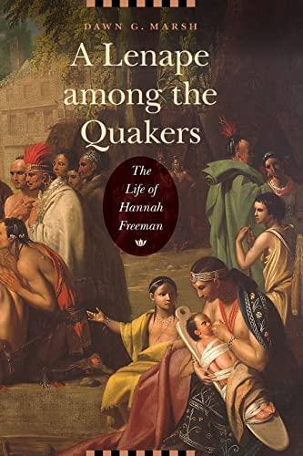 9780803275201: A Lenape among the Quakers: The Life of Hannah Freeman