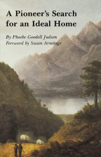 A Pioneer's Search for an Ideal Home: Judson, Phoebe Goodell