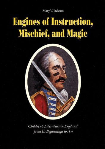 9780803275706: Engines of Instruction, Mischief, and Magic: Children's Literature in England from Its Beginnings to 1839