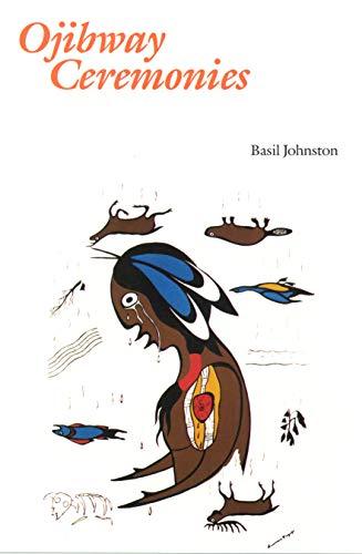 Ojibway Ceremonies: Basil H. Johnston