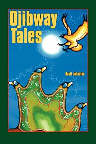 Ojibway Tales: Basil H. Johnston