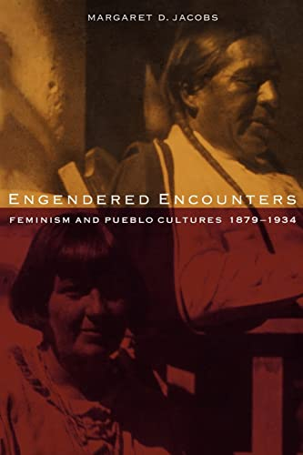 9780803276093: Engendered Encounters: Feminism and Pueblo Cultures, 1879-1934 (Women in the West)