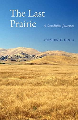 9780803276307: The Last Prairie: A Sandhills Journal