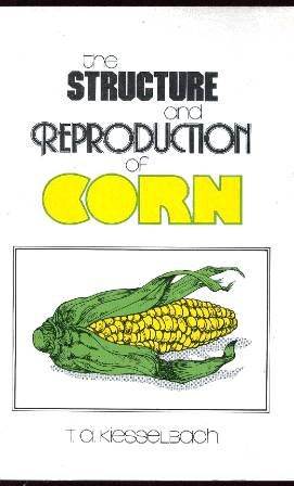 9780803277519: The Structure and Reproduction of Corn