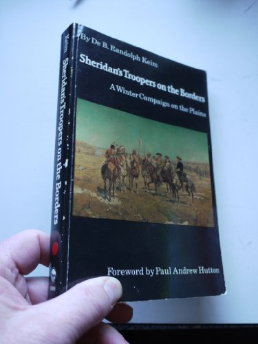 Sheridan's Troopers on the Borders: A Winter Campaign on the Plains: DeBenneville Randolph ...