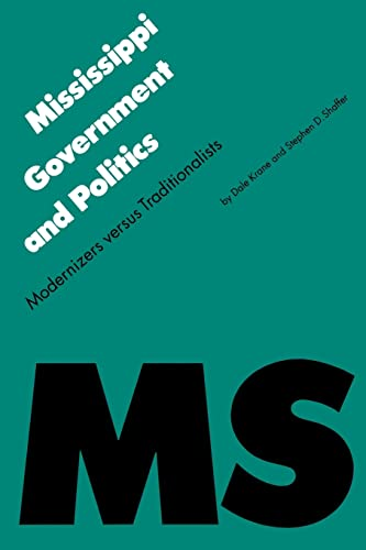 9780803277588: Mississippi Government and Politics: Modernizers versus Traditionalists (Politics and Governments of the American States)