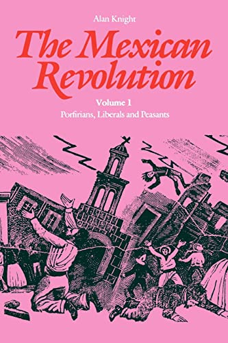 9780803277700: The Mexican Revolution, Volume 1: Porfirians, Liberals, and Peasants