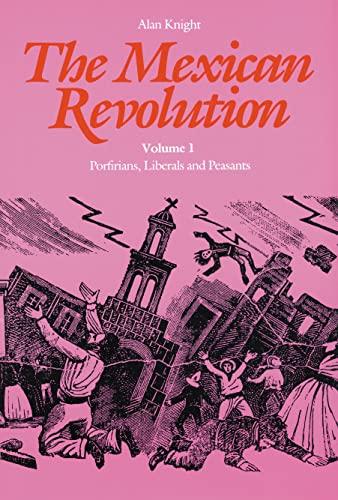 9780803277700: 001: The Mexican Revolution: Porfirians, Liberals and Peasants: Porfirians, Liberals, and Peasants v. 1