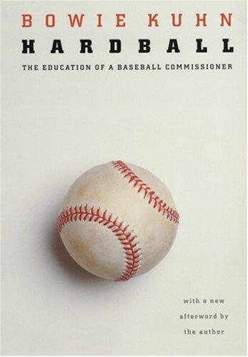 9780803277847: Hardball: The Education of a Baseball Commissioner