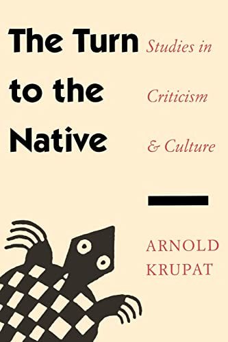 The Turn to the Native: Studies in Criticism and Culture: Arnold Krupat