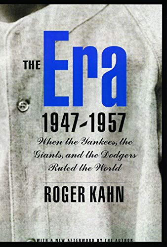 9780803278059: The Era, 1947-1957: When the Yankees, the Giants, and the Dodgers Ruled the World