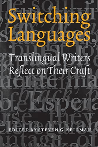 9780803278073: Switching Languages: Translingual Writers Reflect on Their Craft