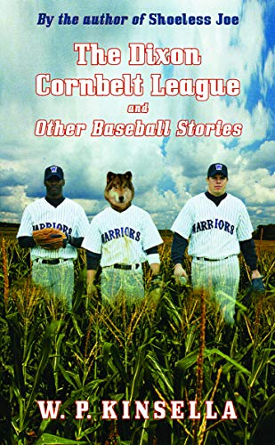 9780803278165: The Dixon Cornbelt League and Other Baseball Stories